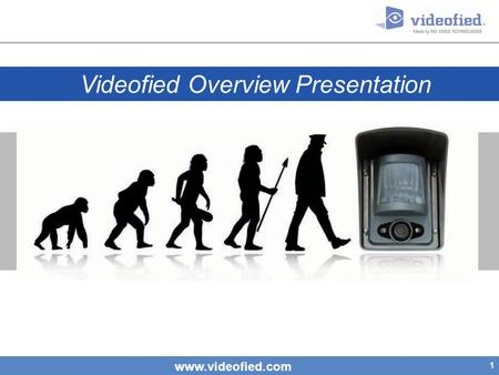 Videofied Overview Presentation