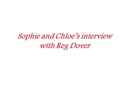 Sophie and Chloe's interview with Reg Dover. Reg Dover was born in Bethnal Green in 1934. This is one of the famous pubs from the area.