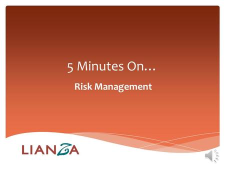 5 Minutes On… Risk Management Five Minutes on… RISK MANAGEMENT What is it and why is it relevant? Image courtesy of waitporn / Freedigitalphotos.net.