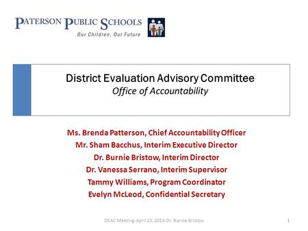 District Evaluation Advisory Committee Office of Accountability Ms. Brenda Patterson, Chief Accountability Officer Mr. Sham Bacchus, Interim Executive.