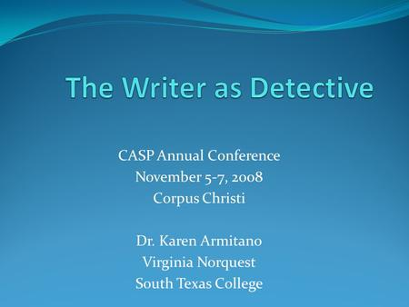 The Writer as Detective