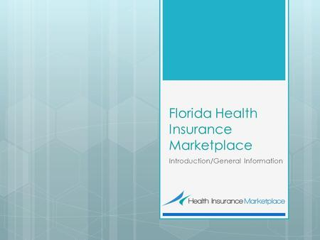 Florida Health Insurance Marketplace Introduction/General Information.