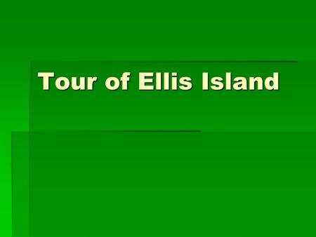 Tour of Ellis Island. Introduction We have been reading stories from the Theme: American Stories. These stories have helped us learn that many people.