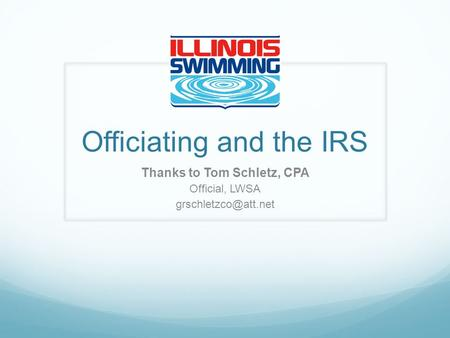 Officiating and the IRS Thanks to Tom Schletz, CPA Official, LWSA