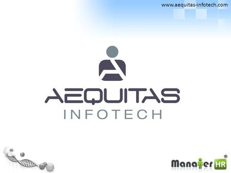 Www.aequitas-infotech.com. About Aequitas Infotech Solid foundation, focused on customer needs Founded in 2011 Comprehensive set of services Strong multi-