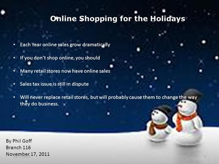 Online Shopping for the Holidays Each Year online sales grow dramatically If you don't shop online, you should Many retail stores now have online sales.