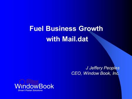 Fuel Business Growth with Mail.dat J Jeffery Peoples CEO, Window Book, Inc.