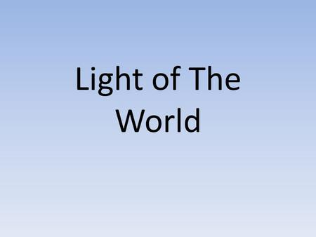 Light of The World.