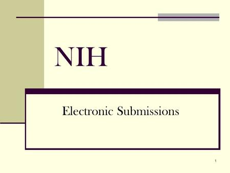 1 NIH Electronic Submissions. 2 HOW DOES IT WORK? PI finds FOA (Funding Opportunity Announcement) through Grants.gov and prints it out. PI double-checks.