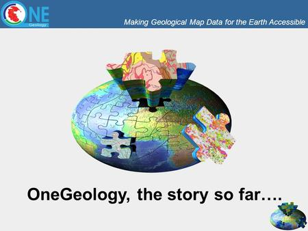 Making Geological Map Data for the Earth Accessible OneGeology, the story so far….