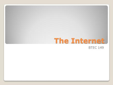 The Internet BTEC 149. What is it? Internet: A network of connected computers and computer networks located around the world ◦An international community.