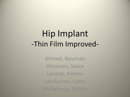 Hip Implant -Thin Film Improved-