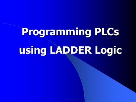 Programming PLCs using LADDER Logic. Presentation Outline Review of Ladder Programming Review of Ladder Programming Keyence PLC Ladder Builder Keyence.