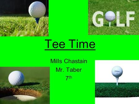 Tee Time Mills Chastain Mr. Taber 7 th. Topic Question: How does the height of a golf tee affect the distance that I am able to hit a golf ball?