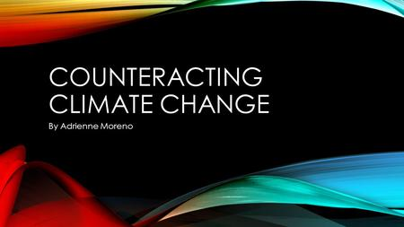 Counteracting Climate Change