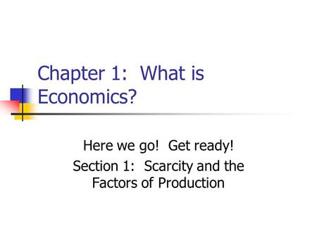 Chapter 1: What is Economics?