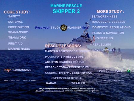 MARINE RESCUE SKIPPER 2 WORKBOOKS INTERNET LINKS CORE STUDY : SURVIVAL SEAMANSHIP MANOEUVRE VESSELS TEAMWORK SEAWORTHINESS ENGINEERING ENVIRONMENT MARINE.