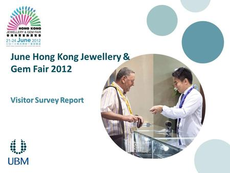 Visitor Survey Report June Hong Kong Jewellery & Gem Fair 2012.