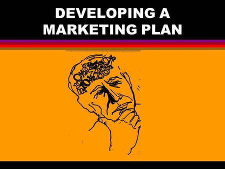 DEVELOPING A MARKETING PLAN. What is the basic information you need to develop a marketing plan? l Determine the amounts of grain to sell l Determine.