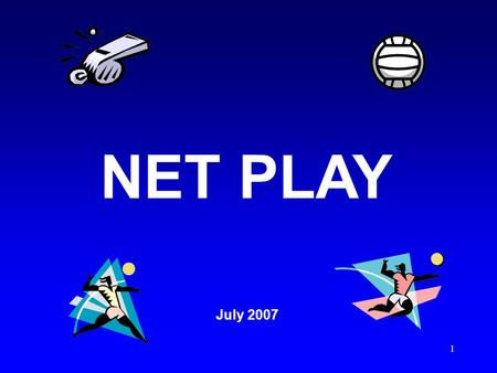 1 NET PLAY July 2007 2 This interactive PowerPoint presentation was developed by Tom Craig, President, Heart of Texas (Temple) VB Chapter; updated by.