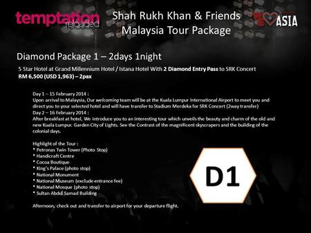 Diamond Package 1 – 2days 1night 5 Star Hotel at Grand Millennium Hotel / Istana Hotel With 2 Diamond Entry Pass to SRK Concert RM 6,500 (USD 1,963) –