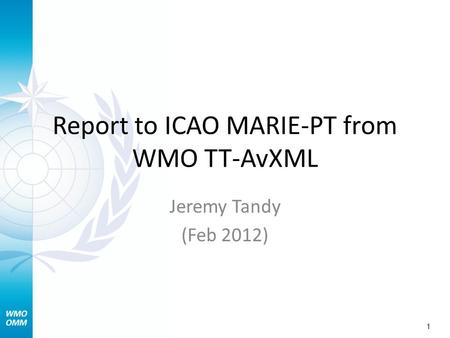 Report to ICAO MARIE-PT from WMO TT-AvXML