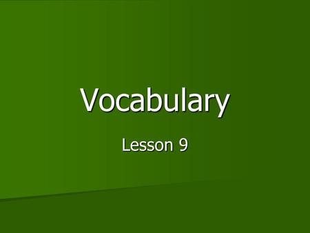 Vocabulary Lesson 9. scholars Scholars are people who have studied certain topics and know a lot about them. Scholars are people who have studied certain.