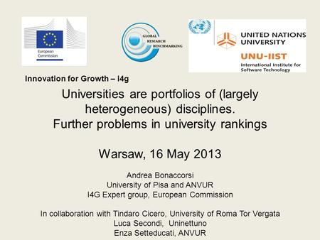 Innovation for Growth – i4g Universities are portfolios of (largely heterogeneous) disciplines. Further problems in university rankings Warsaw, 16 May.
