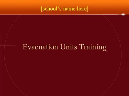 Evacuation Units Training [school's name here]. Evacuation Policy When a threat comes in, it is assessed by our Threat Assessment Team. The Team then.