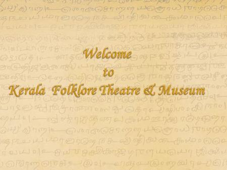 Kerala Folklore Theatre Performances by user1 Kanjadalam Theatre with a seating Capacity of 100 Pax.