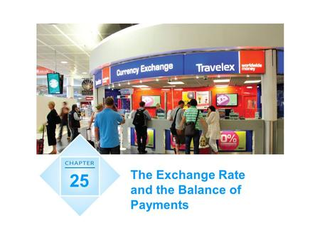 The Exchange Rate and the Balance of Payments 25.