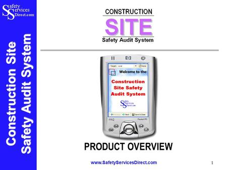 Construction Site Safety Audit System www.SafetyServicesDirect.com 1 PRODUCT OVERVIEW.