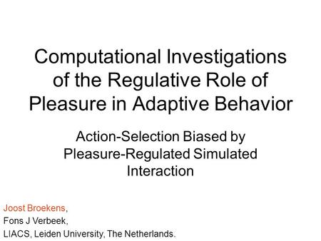 Computational Investigations of the Regulative Role of Pleasure in Adaptive Behavior Action-Selection Biased by Pleasure-Regulated Simulated Interaction.