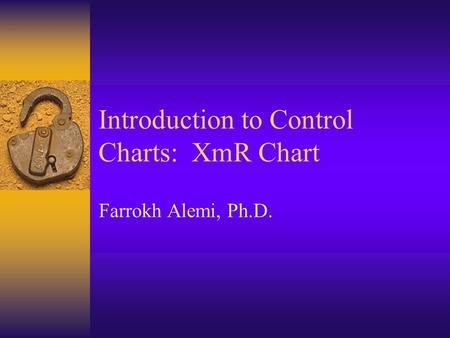 Introduction to Control Charts: XmR Chart