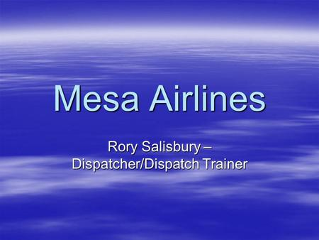 Rory Salisbury – Dispatcher/Dispatch Trainer