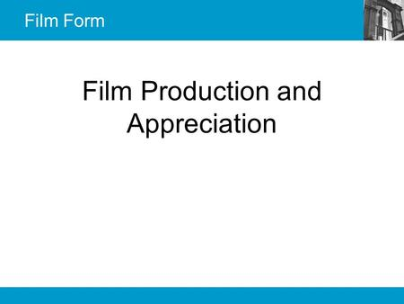 Film Production and Appreciation