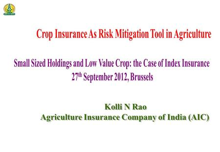 1 OVERVIEW OVERVIEW Indian Agriculture Agriculture Risks Crop Insurance: Evolution Crop Insurance: Why Index insurance? Crop Insurance: Key Products Crop.
