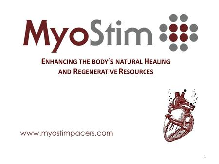 Www.myostimpacers.com 1 E NHANCING THE BODY ' S NATURAL H EALING AND R EGENERATIVE R ESOURCES.