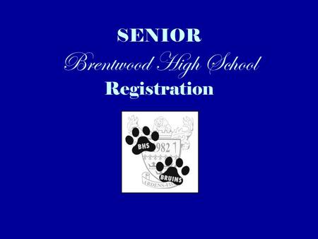 SENIOR Brentwood High School Registration