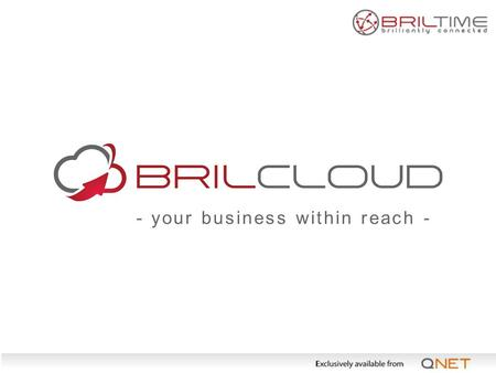 - your business within reach -. WHY CLOUD? Services run through browsers and apps on Smartphones and Tablets Eliminates physical devices Secured access.