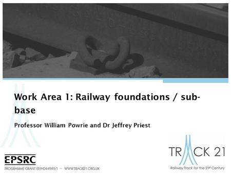 Work Area 1: Railway foundations / sub-base