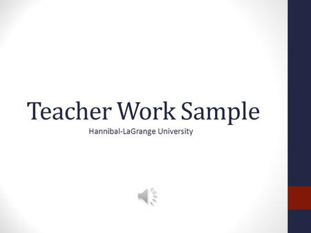 Teacher Work Sample Hannibal-LaGrange University.