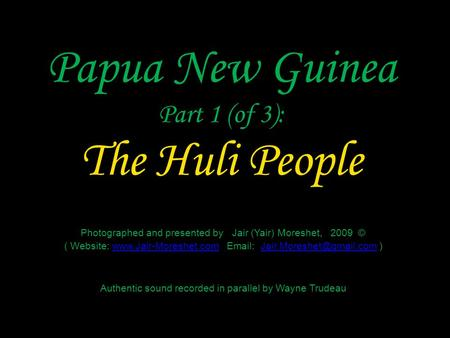 Papua New Guinea Part 1 (of 3): The Huli People