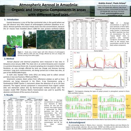 2. Method Aerosol physical and chemical properties were measured in two sites in Amazonia since January 2008. The clean site is at central Amazonia and.
