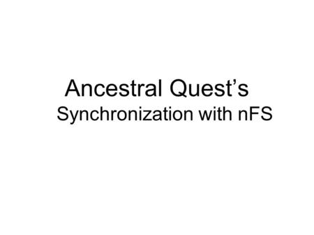 Ancestral Quest's Synchronization with nFS. Ancestral Quest relation to PAF Prior to summer of 1999 PAF was a DOS Program Incline Software (writers of.