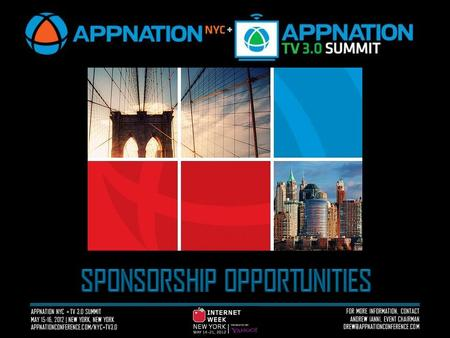FOR MORE INFORMATION, CONTACT ANDREW IANNI, EVENT CHAIRMAN APPNATION NYC + TV 3.0 SUMMIT MAY 15-16, 2012 | NEW YORK, NEW YORK.