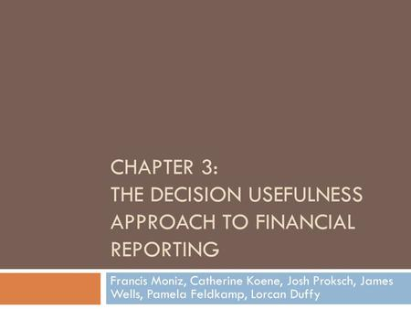Chapter 3: The Decision Usefulness Approach to Financial Reporting