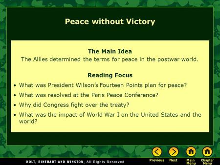 The Main Idea The Allies determined the terms for peace in the postwar world. Reading Focus What was President Wilson's Fourteen Points plan for peace?