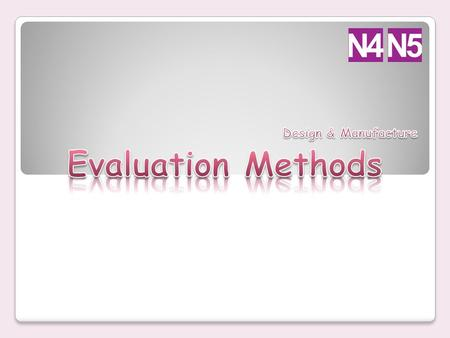 Evaluation Methods It is very important to choose the correct method of evaluating your chosen product, and there are many ways to do so... Product Review.