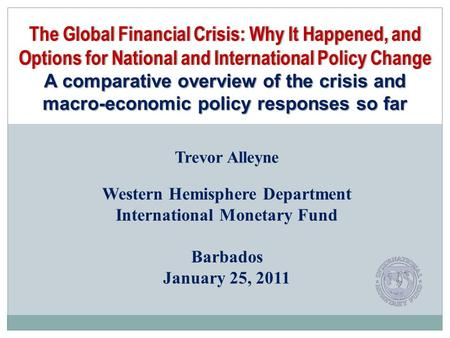 The Global Financial Crisis: Why It Happened, and Options for National and International Policy Change A comparative overview of the crisis and macro-economic.
